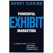 强有力的展览营销学:成功的贸易展览、会议与客户展示指南大全/BARRY SISKIND POWERFUL EXHIBIT MARKETING
